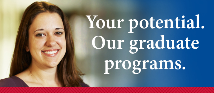 Your potential. Our graduate programs.