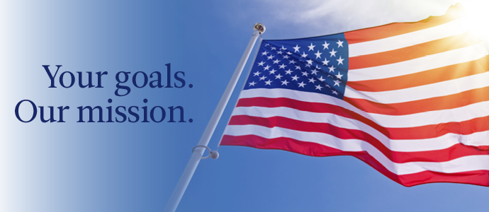 Your goals. Our mission. American flag in blue sky