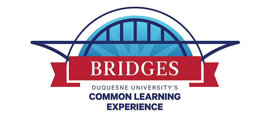 Bridges - Duquesne University's Common Learning Experience
