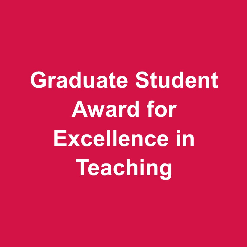 Graduate Student Award for Excellence in Teaching