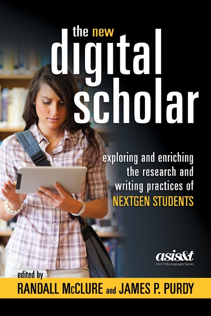 The New Digital Scholar: Exploring and Enriching the Research and Writing Practices of Nextgen Students