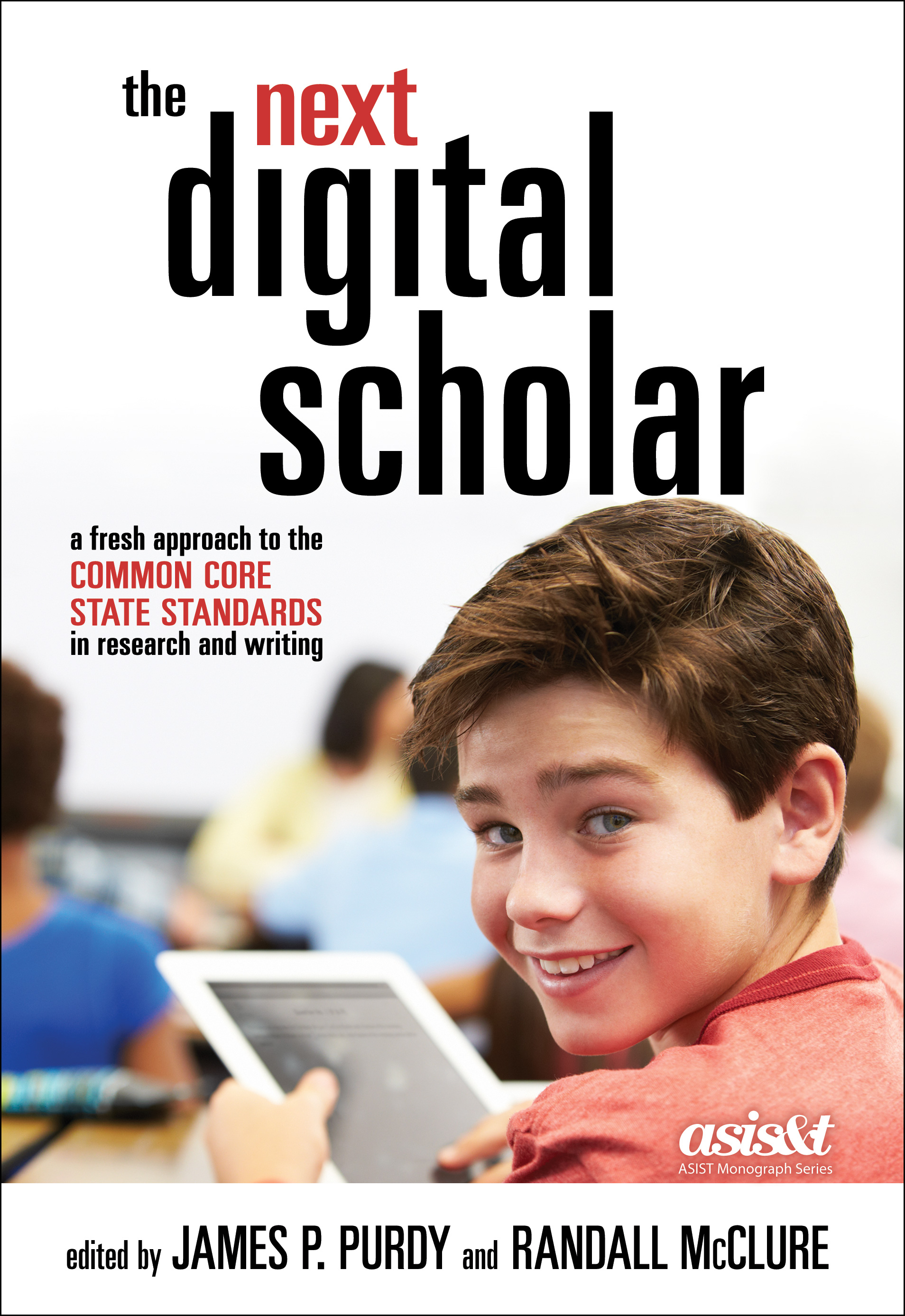 The Next Digital Scholar: A Fresh Approach to the Common Core State Standards in Research and Writing