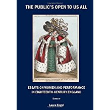 The Public's Open to Us All: Essays on Women and Performance in Eighteenth-Century England