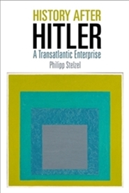 Cover Image of History After Hitler: A Transatlantic Enterprise