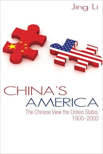 Cover of Dr. Jing Li's book, China's America: The Chinese View the United States, 1900-2000