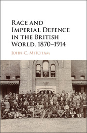 Cover image of Dr. John Mitcham's book Race and Imperial Defence in the British World, 1870-1914