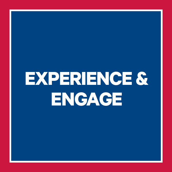 Experience and engage